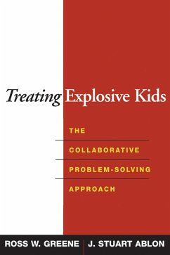 Treating Explosive Kids (eBook, ePUB) - Greene, Ross W.; Ablon, J. Stuart