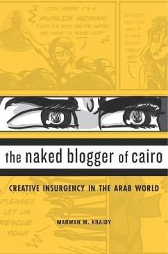 The Naked Blogger of Cairo - Kraidy, Marwan M.