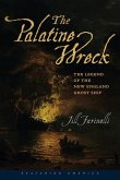 The Palatine Wreck: The Legend of the New England Ghost Ship