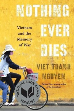 Nothing Ever Dies - Nguyen, Viet Thanh
