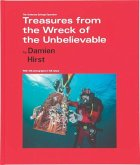 Damien Hirst: Treasures from the Wreck of the Unbelievable: The Undersea Salvage Operation