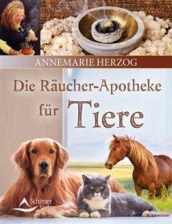 Die Räucherapotheke für Tiere - Herzog, Annemarie