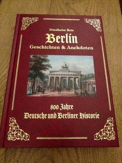 Berlin Geschichten & Anekdoten -Exzellenz Ausgabe -Ledereinband mit Goldprägung- - Reis, Friedhelm