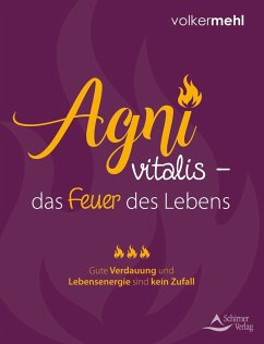 Agni vitalis - das Feuer des Lebens