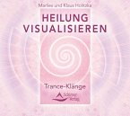 Heilung visualisieren - Trance-Klänge, 1 Audio-CD