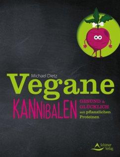 Vegane Kannibalen - Dietz, Michael