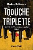 Tödliche Triplette. Ein Fall für Commissaire Julian (eBook, ePUB)