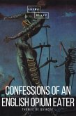 Confessions of an English Opium Eater (eBook, ePUB)