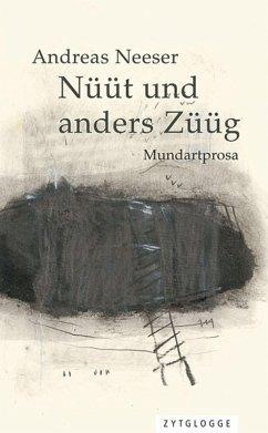 Nüüt und anders Züüg (eBook, ePUB) - Neeser, Andreas