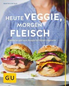 Heute veggie, morgen Fleisch (Mängelexemplar) - Kintrup, Martin