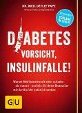 Diabetes: Vorsicht, Insulinfalle! (Mängelexemplar)