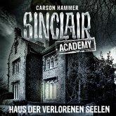 Haus der verlorenen Seelen / Sinclair Academy Bd.7 (Gekürzt) (MP3-Download)