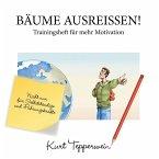 Bäume ausreißen! - Trainingsheft für mehr Motivation (eBook, ePUB)
