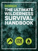 The Ultimate Wilderness Survival Handbook (eBook, ePUB)