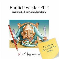 Endlich wieder fit! - Trainingsheft zur Gesunderhaltung (eBook, ePUB)