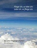 Fliege ich, so lebe ich. Lebe ich, so fliege ich. (eBook, ePUB)