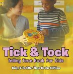 Tick & Tock: Telling Time Book for Kids   Baby & Toddler Time Books Edition (eBook, ePUB)