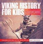 Viking History For Kids: A History Series - Children Explore History Book Edition (eBook, ePUB)