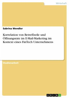 Korrelation von Betreffzeile und Öffnungsrate im E-Mail-Marketing im Kontext eines FinTech Unternehmens (eBook, PDF)