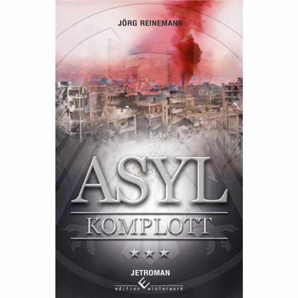 Asyl Komplott (eBook, ePUB) - Reinemann, Jörg