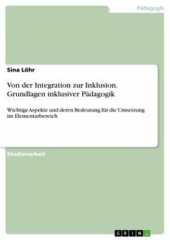 Von der Integration zur Inklusion. Grundlagen inklusiver Pädagogik (eBook, PDF)