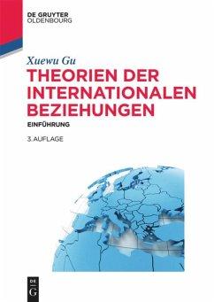 Theorien der internationalen Beziehungen - Gu, Xuewu