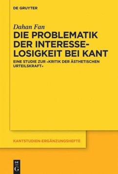 Die Problematik der Interesselosigkeit bei Kant - Fan, Dahan