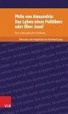 Philo von Alexandria: Das Leben des Politikers oder Über Josef (eBook, PDF)