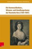 Die Kommunikations-, Wissens- und Handlungsräume der Henriette Herz (1764-1847) (eBook, PDF)