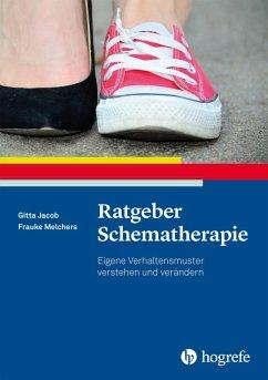 Ratgeber Schematherapie (eBook, ePUB) - Melchers, Frauke; Jacob, Gitta