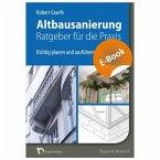 Altbausanierung - Ratgeber für die Praxis - E-Book (PDF) (eBook, PDF)
