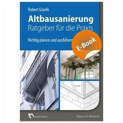 Altbausanierung - Ratgeber für die Praxis - E-Book (PDF) (eBook, PDF) - Graefe, Robert