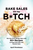 Bake Sales Are My B*tch (eBook, ePUB)