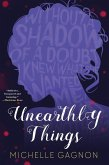 Unearthly Things (eBook, ePUB)