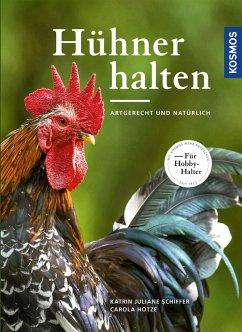 Hühner halten (eBook, PDF) - Schiffer, Katrin Juliane; Hotze, Carola