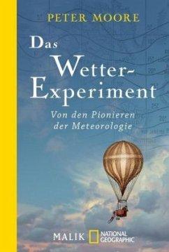 Das Wetter-Experiment - Moore, Peter