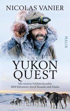 Abenteuer Yukon Quest - Vanier, Nicolas