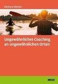 Ungewöhnliches Coaching an ungewöhnlichen Orten