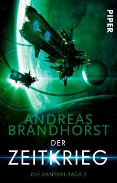 Der Zeitkrieg / Die Kantaki-Saga Bd.3 - Brandhorst, Andreas