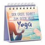 Der erste Schritt zum Glück heißt Yoga
