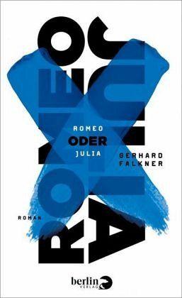 Romeo oder Julia - Falkner, Gerhard