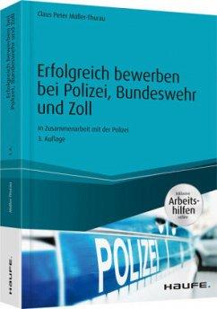 Erfolgreich bewerben bei Polizei, Bundeswehr und Zoll - inkl. Arbeitshilfen online - Müller-Thurau, Claus P.