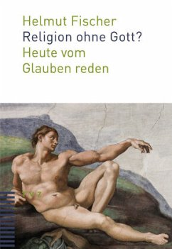 Religion ohne Gott? - Fischer, Helmut