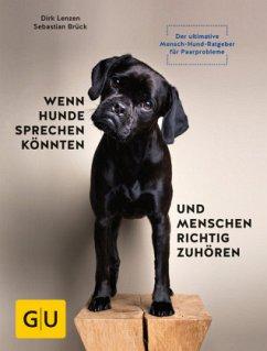 Wenn Hunde sprechen könnten und Menschen richtig zuhören - Lenzen, Dirk; Brück, Sebastian