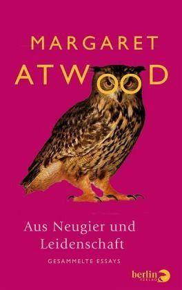 Aus Neugier und Leidenschaft - Atwood, Margaret