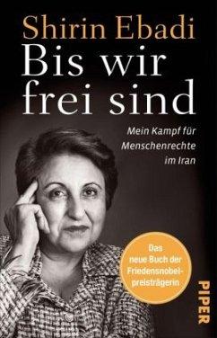 Bis wir frei sind - Ebadi, Shirin