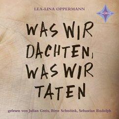 Was wir dachten, was wir taten, 3 Audio-CDs - Oppermann, Lea-Lina