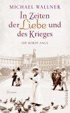 In Zeiten der Liebe und des Krieges / Die Korff-Saga Bd.1