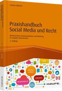 Praxishandbuch Social Media und Recht - Ulbricht, Carsten
