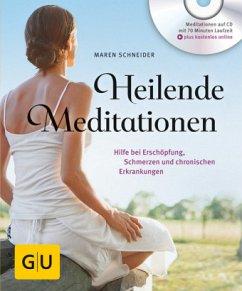 Heilende Meditationen - Schneider, Maren